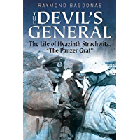 """The Devil's General: The Life of Hyazinth Graf Strachwitz - The """"Panzer Graf"""""""