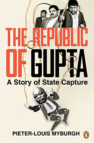 The Republic of Gupta: A Story of State Capture
