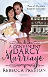 A Convenient Darcy Marriage: A Pride & Prejudice Regency Variation