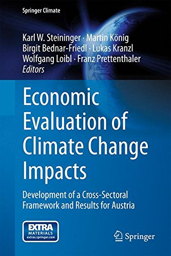 Economic Evaluation of Climate Change Impacts: Development of a Cross-Sectoral Framework and Results for Austria (Spring
