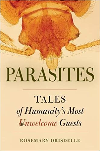 parasites tales of humanitys most unwelcome guests
