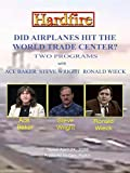 Hardfire DID AIRPLANES HIT THE WORLD TRADE CENTER? Ace Baker/Steve Wright/Ronald Wieck