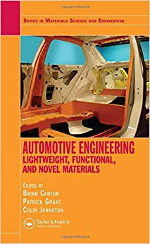 Automotive Engineering: Lightweight, Functional, and Novel Materials (Series in Materials Science and Engineering)