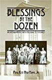 Blessings by the Dozen, Paul Kee-Hua Hang, 1598005286