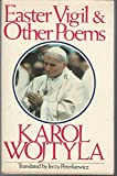 Easter Vigil and Other Poems by Karol Wojxla