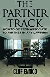 The Partner Track: How to Go from Associate to