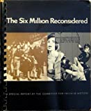 The Six Million Reconsidered, Bill Grimstad, 0911038507
