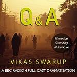 Q & A (filmed as Slumdog Millionaire) | Ayeesha Menon,Vikas Swarup