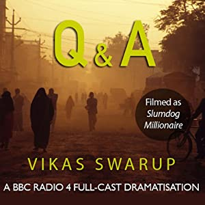 Q & A (filmed as Slumdog Millionaire) Radio/TV