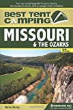 Best Tent Camping - Missouri and the Ozarks, Steve Henry, 089732644X