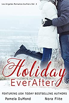 Holiday Ever After by [Flite, Nora, DuMond, Pamela, Hopkins, Mia, Murphy, Marla, O'Rourke, Kathy, Diehl, Beverly, Brite, Cami, Davon, Claire, McDonald, Kadee, Breazile, Roxann, Susannah Erwin, Jewel Quinlan, Teri McGill, Kate Bigel, Belle Ami]
