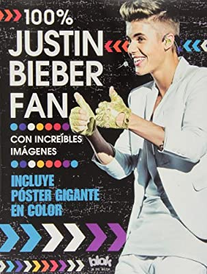 100 % Justin Bieber Fan + Poster (Spanish Edition)