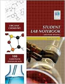 Organic Chemistry Student Lab Notebook: Hayden McNeil ...