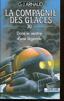 La Compagnie des Glaces, tome 30 : Dans le ventre d'une légende par Arnaud