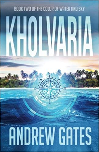 Buy Kholvaria (The Color of Water and Sky) (Volume 2) Book ...