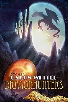 Dragonhunters by [Whited, Garon]