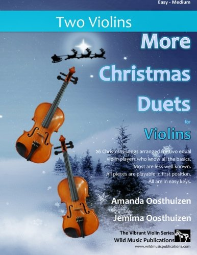More Christmas Duets for Violins: 26 wonderful Christmas songs arranged for two equal violin players who know all the basics. Exciting less well known carols. All are in easy keys