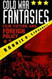 Cold War Fantasies: Film, Fiction, and Foreign Policy, Ronnie D. Lipschutz, 0742510522