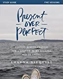 img - for Present Over Perfect Study Guide: Leaving Behind Frantic for a Simpler, More Soulful Way of Living book / textbook / text book