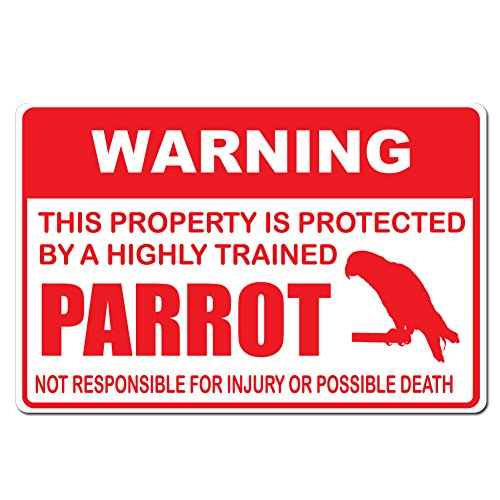 Bird Dog Sign (Warning This Property is Protected by A Highly Trained Parrot Bird Not Responsible For Injury or Death - 15