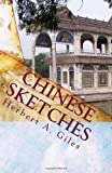 Chinese Sketches, Herbert A. Giles, 1449592236