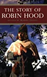 The Story of Robin Hood, Barbara Lofthouse and Robert Leeson, 0753458179