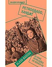 Petrogrado, Xangai: As duas revoluções do século XX: 1