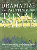 img - for Dramatize Your Paintings With Tonal Value (Elements of Painting) book / textbook / text book