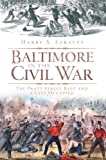 Baltimore in the Civil War, Harry A. Ezratty, 1609490037