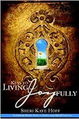 Keys to Living Joyfully