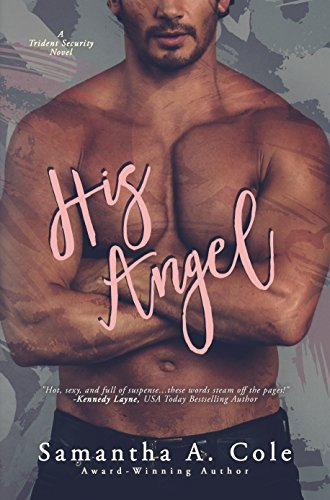 His Angel Trident Security Book 2 Kindle Edition By Samantha A