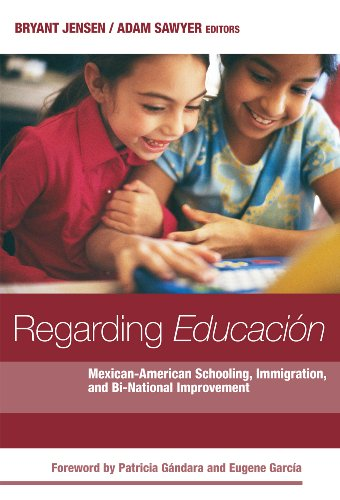Regarding Educacion: Mexican-American Schooling, Immigration, and Bi-national Improvement (0)
