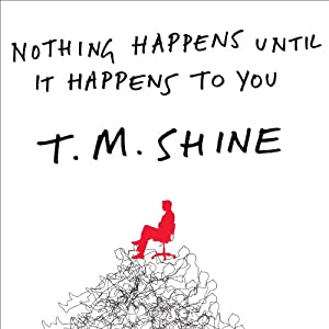 Nothing Happens Until it Happens to You Audiobook