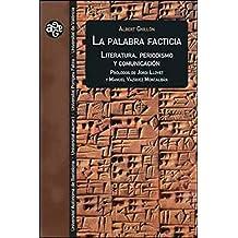 La palabra facticia: Literatura, periodismo y comunicación