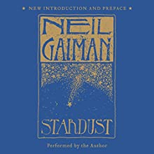 Stardust: The Gift Edition Audiobook by Neil Gaiman Narrated by Neil Gaiman