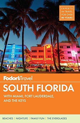 Fodor's South Florida: with Miami, Fort Lauderdale & the Keys (Full-color Travel Guide) (Travel Keys Book Florida)