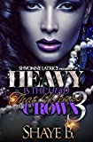 Heavy is the Head That Wears the Crown 3