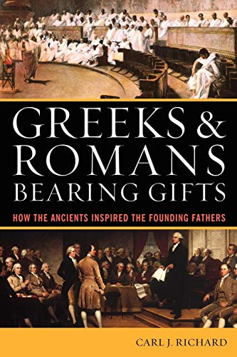 Greeks & Romans Bearing Gifts: How the Ancients Inspired the Founding Fathers for $<!--$10.77-->