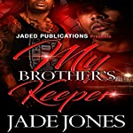 My Brother's Keeper | Jade Jones