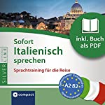 Sofort Italienisch sprechen (Compact SilverLine Sofort Sprechen): Sprachtraining für die Reise   Ivana Ventresca Segers