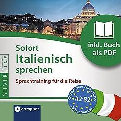 Sofort Italienisch sprechen (Compact SilverLine Sofort Sprechen)