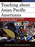 img - for Teaching about Asian Pacific Americans: Effective Activities, Strategies, and Assignments for Classrooms and Communities (Critical Perspectives on Asian Pacific Americans) book / textbook / text book