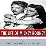 American Legends: The Life of Mickey Rooney |  Charles River Editors