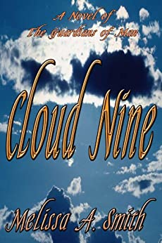 Cloud Nine : A Paranormal Romance of the Guardians of Man (#1) by [Smith, Melissa A.]