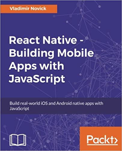 React Native – Building Mobile Apps with JavaScript