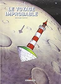 Le Voyage improbable, Seconde partie par  Turf
