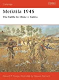 Meiktila 1945: The battle to liberate Burma (Campaign)