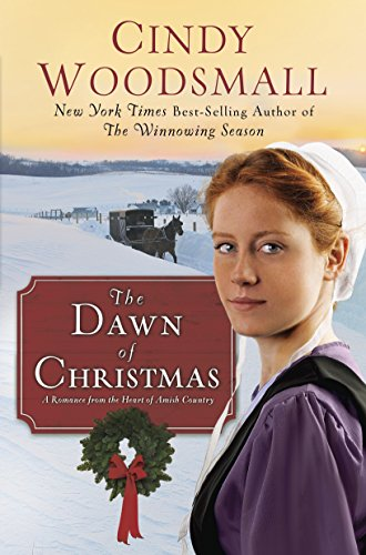 The Dawn of Christmas: A Romance from the Heart of Amish Country (Apple Ridge)
