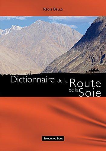 Dictionnaire de la route de la soie