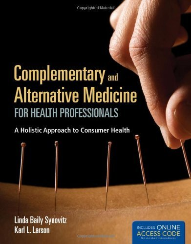 Download By Linda Baily Synovitz Complementary And Alternative Medicine For Health Professionals - BOOK ONLY: A Holistic Approach to (1st Frist Edition) [Paperback] PDF